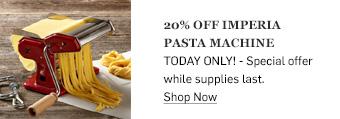 20% off Imperial Pasta Machine >