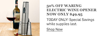50% off Waring Electric Wine Opener >