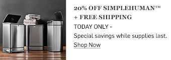 20% off simplehuman + free shipping >
