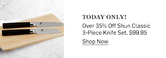 Shun Classic 3-Piece Knife Set >