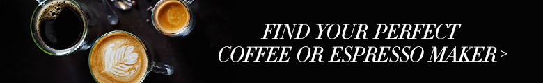Find your perfect Coffee or Espresso Maker>