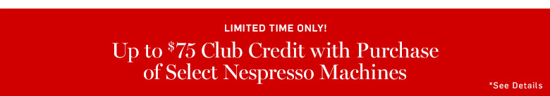 Nespresso Machines Club Credit with Purchase*