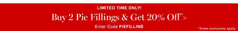 Buy 2 pie fillings & get 20% off* >