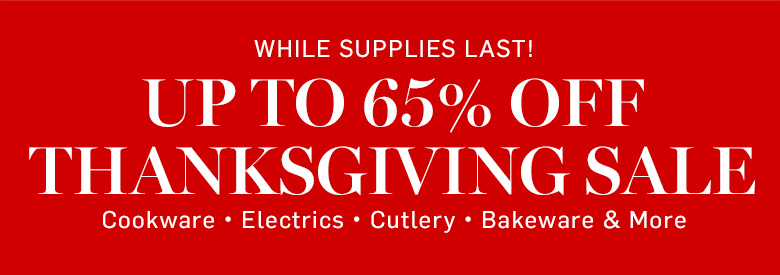 Up to 65% off Thanksgiving Sale*