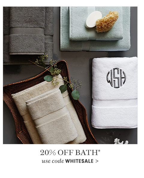 20% off Bath* with code WHITESALE >