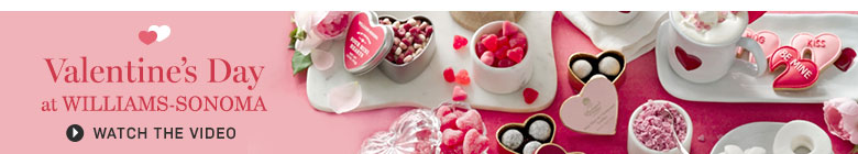 Celebrate Valentine's Day at Williams-Sonoma >
