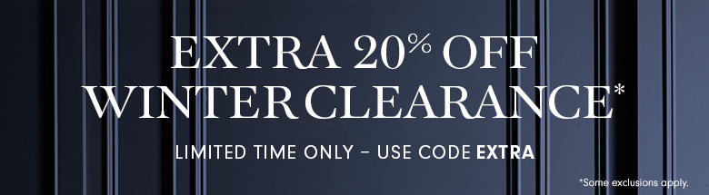 Extra 20% off Winter Clearance* with code EXTRA >