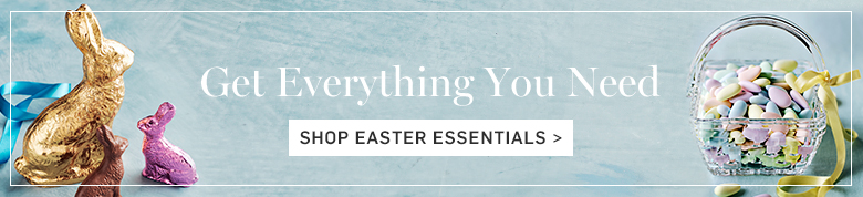 Shop Easter Essentials >