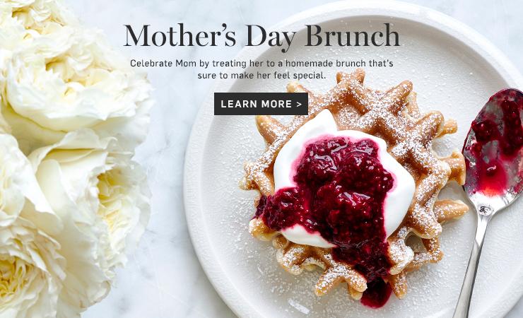 Mother's Day Brunch >