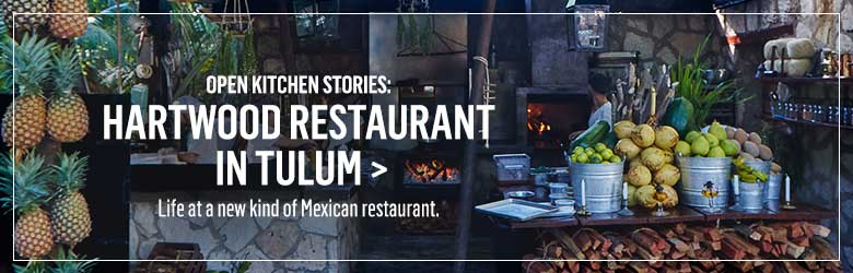 Open Kitchen Stories: Hartwood Restaurant in Tulum >