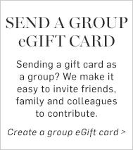 Send a Group eGift Card >