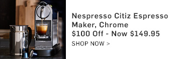 Nespresso Citiz Espresso Maker, Chrome - Now $149.95