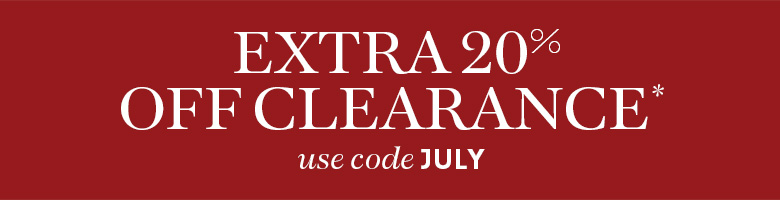 Extra 20% off Clearance* with code JULY