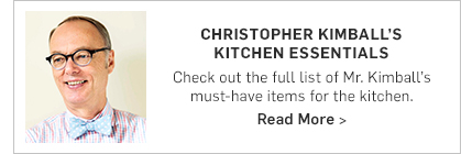 Christopher Kimball's Kitchen Essentials >