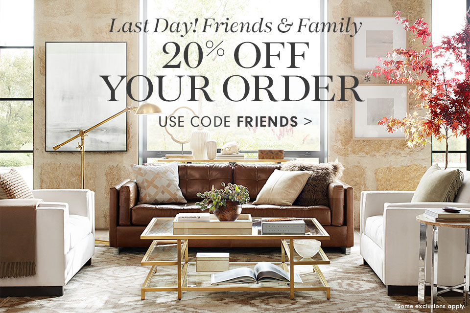 20% off Your Order* with code FRIENDS