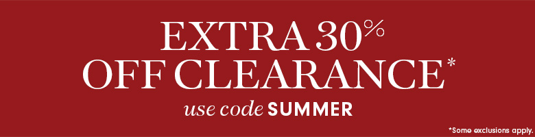 Extra 30% off Clearance* with code SUMMER