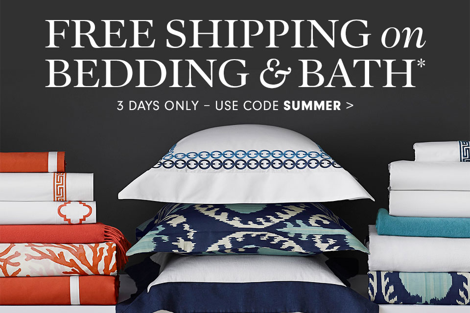 Free Shipping on Bedding & Bath* with code SUMMER