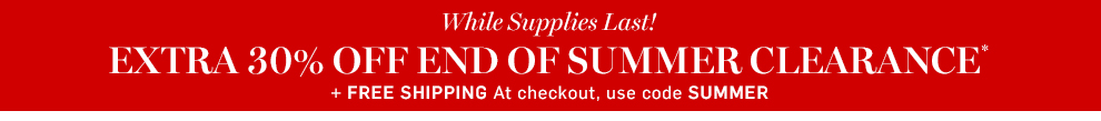 Extra 30% Off End of Summer Clearance* + Free Shipping with code SUMMER