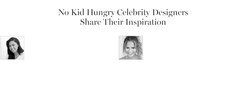 No Kid Hungry Celebrity Designers Share Their Inspiration