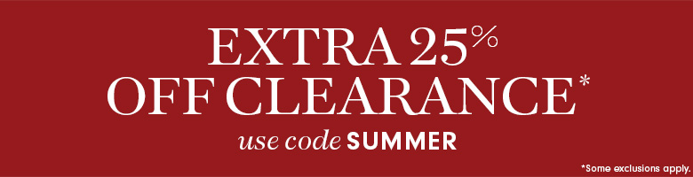 Extra 25% Off Clearance* with code SUMMER