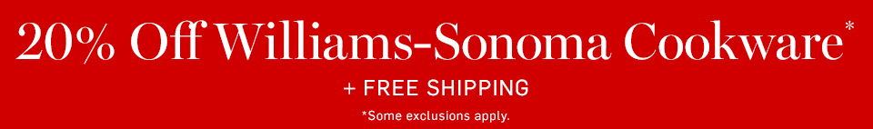 20% Off Williams-Sonoma Cookware* + Free Shipping