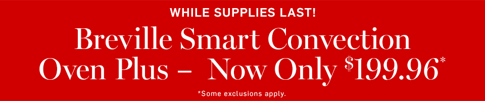 Breville Smart Convection Oven Plus - Now Only $199.96*