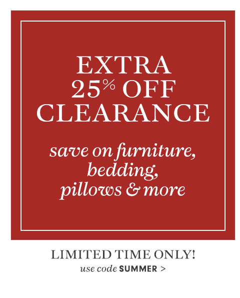 Extra 25% Off Clearance* use code SUMMER