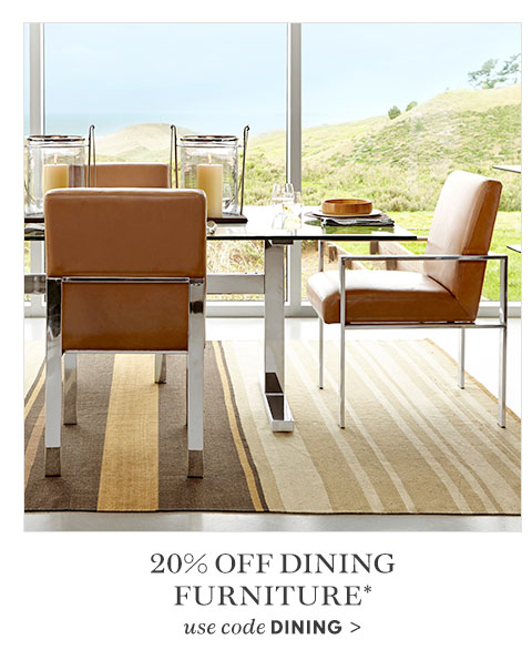 20% Off Dining Furniture* use code DINING >