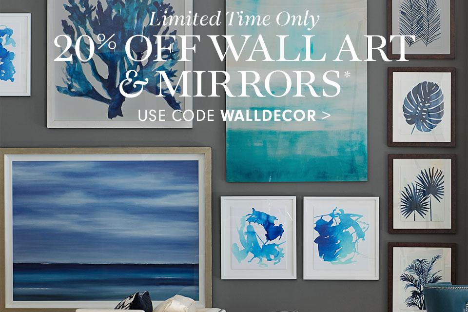 20% Off Wall Art & Mirrors* use code WALLDECOR >