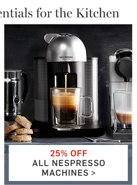 25% Off All Nespresso Machines >