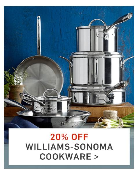 20% Off Williams-Sonoma Cookware* >
