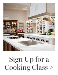 Sign up for a Cooking Class >