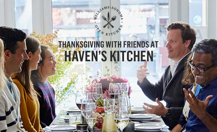 Thanksgiving with friends at Haven's Kitchen >