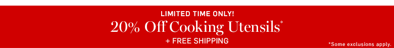 20% off cooking utensils*