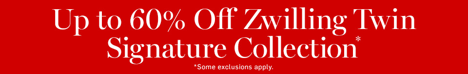 Up to 60% Off Zwilling Twin Signature Collection*