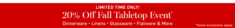 20% Off Fall Tabletop Event*