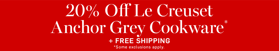 20% Off Le Creuset Anchor Grey Cookware* + Free Shipping