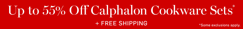 Up to 55% Off Calphalon Cookware Sets* + Free Shipping