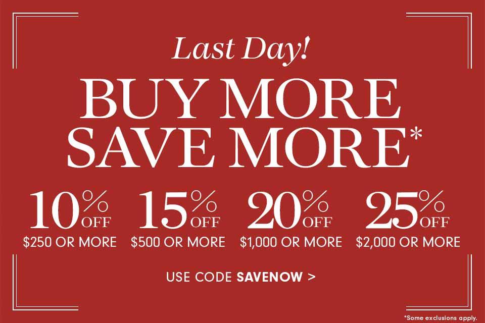 Buy More Save More* – use code SAVENOW