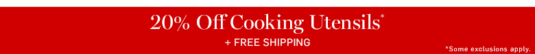 20% Off Cooking Utensils* + Free Shipping