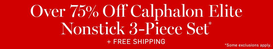 Over 75% Off Calphalon Elite Nonstick 3-Piece Set* + Free Shipping