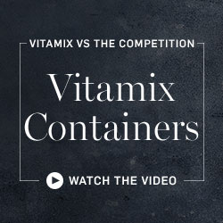 Vitamix Containers vs. The Competition