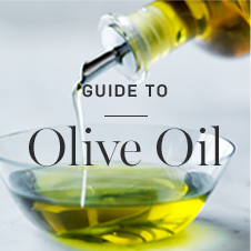 Guide to Olive Oil >
