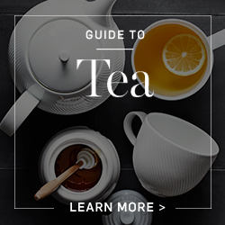 Guide to Tea - Learn More >