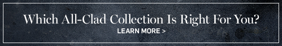 Which All-Clad Collection is right for you?