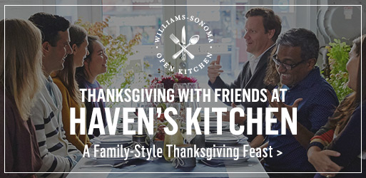 Open Kitchen Stories:Thanksgiving with Friends At Haven's Kitchen >