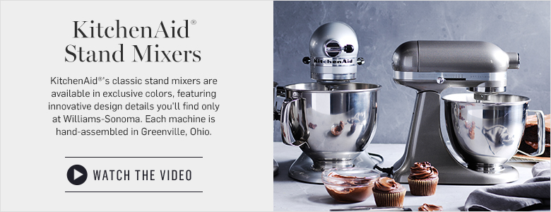 KitchenAid Stand Mixers - Watch the Video >