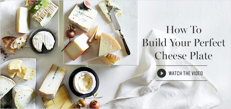 How to Build Your Perfect Cheese Plate >