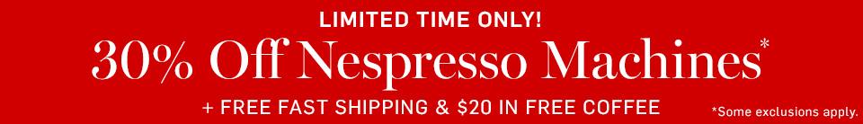 30% Off Nespresso Machines* + Free Fast Shipping