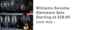 Williams-Sonoma Stemware Sets Starting at $19.95 >